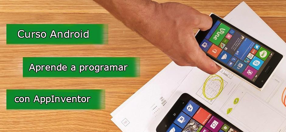 aprende a programar tus aplicaciones móviles con App Inventor
